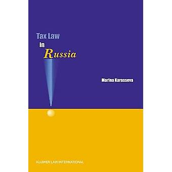 Tax Law in Russia by Karasseva & Marina