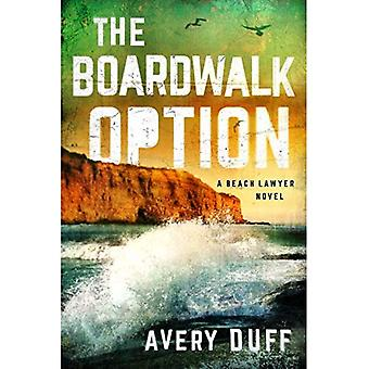 The Boardwalk Option (Beach� Lawyer)