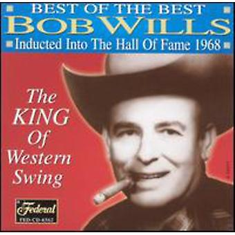 Bob Wills - Best of the Best: King of Western Swing [CD] USA import