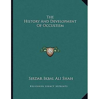 The History and Development of Occultism by Sirdar Ikbal Ali Shah - 9