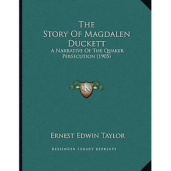 The Story of Magdalen Duckett - A Narrative of the Quaker Persecution