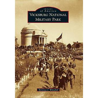 Vicksburg National Military Park by Terrence J Winschel - 97814671133