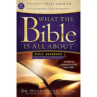 What the Bible Is All about NIV - Bible Handbook by Henrietta Mears -
