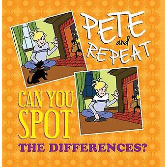 Pete and Repeat - Can You Spot the Differences? by Tom Greene - 978161