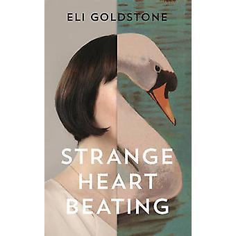 Strange Heart Beating by Eli Goldstone - 9781783783496 Book