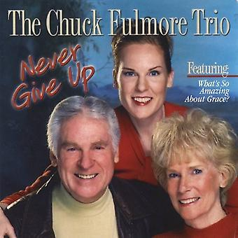 Chuck Fulmore Trio - Never Give Up [CD] USA import