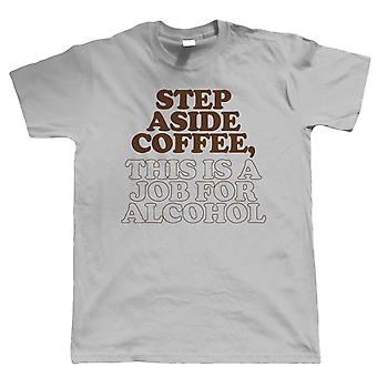 Step Aside Coffee, Mens Drinking T Shirt