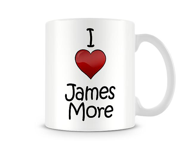 I Love James More Printed Mug
