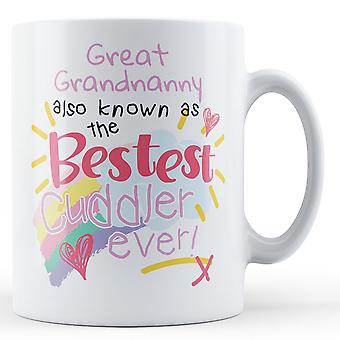 Great Grandnanny Also Known As The Bestest Cuddler Ever! - Printed Mug