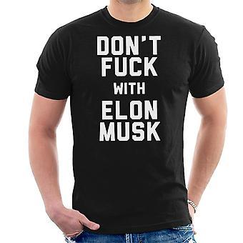 Don't Fuck met Elon Musk mannen T-Shirt