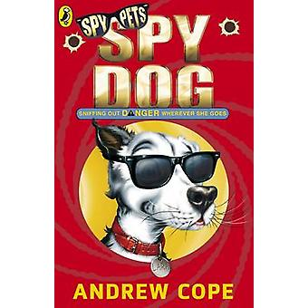 Spy Dog by Andrew Cope - Tig Wallace - 9780141318844 Book