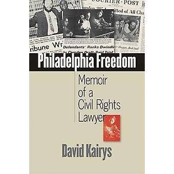 Philadelphia Freiheit - Memoiren eines Rechtsanwalts der Bürgerrechte durch David Kairys