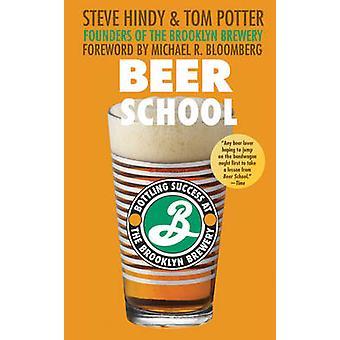 Beer School - Bottling Success at the Brooklyn Brewery by Steve Hindy