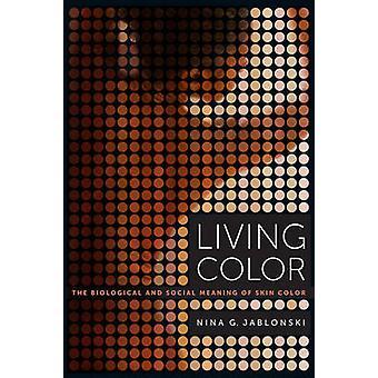 Living Color - die biologische und soziale Bedeutung der Hautfarbe von Nina