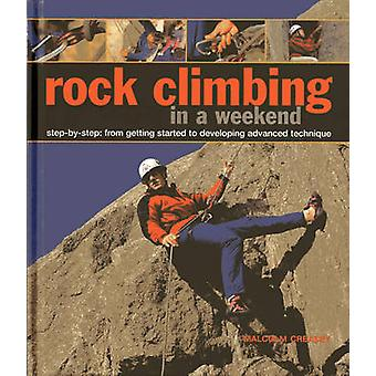 Rock Climbing in a Weekend - Step-by-step - From Getting Started to Dev