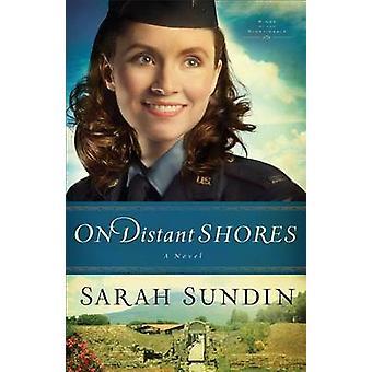 På Fjern bredder - en roman av Sarah Sundin - 9780800720827 bok