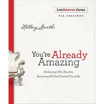 Du er allerede fantastiske Lifegrowth Guide - omfavne hvem du er - Beco