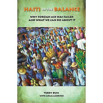 Haiti i balans - varför utlandshjälp har misslyckats och vad vi kan göra en