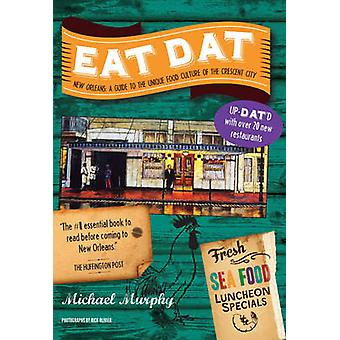 Eat Dat New Orleans - A Guide to the Unique Food Culture of the Cresce
