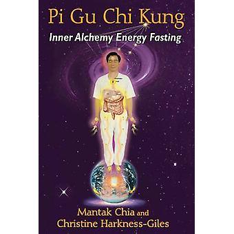 Pi Gu Chi Kung - Inner Alchemy Energy Fasting by Mantak Chia - Christi