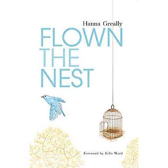Flown the Nest by Hanna Greally - 9781855942127 Book