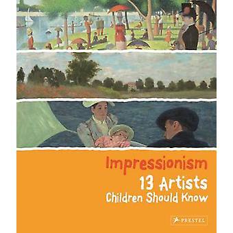 Impressionism - 13 Artists Children Should Know by Florian Heine - 978