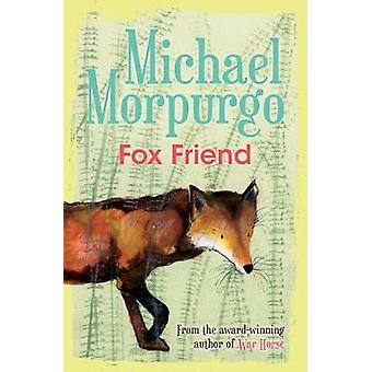 Fox Friend by Michael Morpurgo - 9781781127506 Book