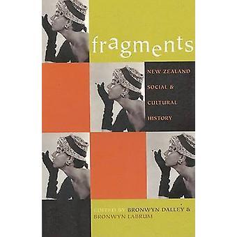 Fragments - sociale en culturele geschiedenis van Nieuw-Zeeland door Bronwyn Dalley