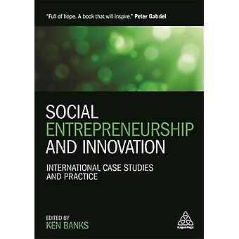 Social Entrepreneurship and Innovation - International Case Studies an