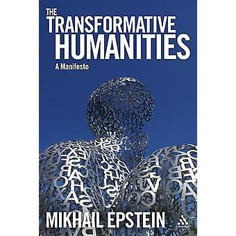 The Transformative Humanities - A Manifesto by Igor E. Klyukanov - Mik