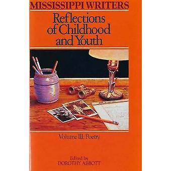 Mississippi Writers - Reflections of Childhood and Youth - Volume III -