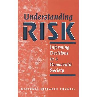 Understanding Risk - Informing Decisions in a Democratic Society by Co