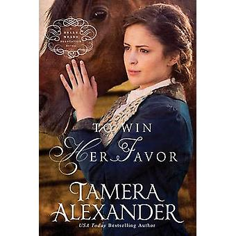 To Win Her Favor - A Belle Meade Plantation Novel (large type edition)