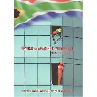 Beyond the Apartheid Workplace - Studies in Transition by Edward Webst