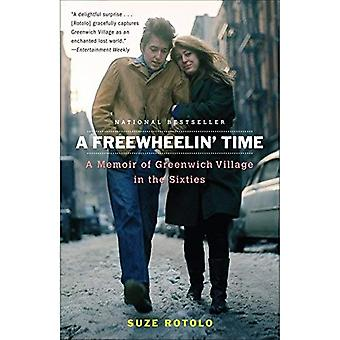 Un temps de Freewheeline: A Memoir of Greenwich Village dans les années soixante