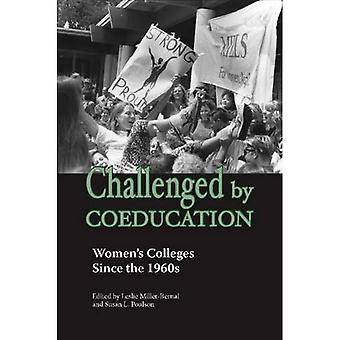 Challenged by Coeducation: Women&s Colleges Since the 1960s