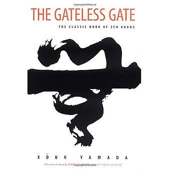 Gateless grinden: Den klassiska boken av Zen Koans