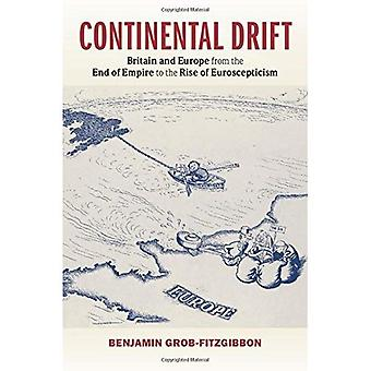 Continental Drift: Britain and Europe from the End of Empire to the Rise of Euroscepticism