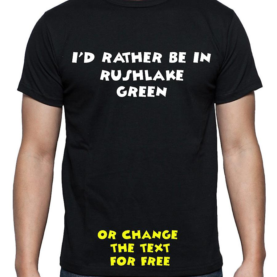 I'd Rather Be In Rushlake green Black Hand Printed T shirt
