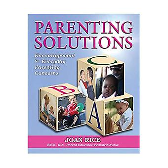 Parenting Solutions: Encouragement for Everyday Parenting