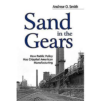 Sand i växlarna: hur rättsordningen har lamslagit amerikansk tillverkning