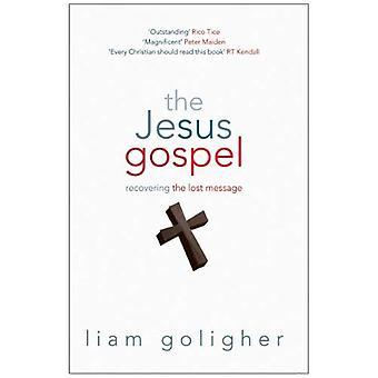 Het evangelie van Jezus: Herstellen van de verloren bericht: herstellen van de verloren bericht