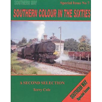 The Southern Way Special Issue: No. 7: Southern Colour in the Sixties - A Further Selection