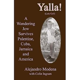 Yalla!: A Wandering Jew Survives Palestine, Cuba, Jamaica and America