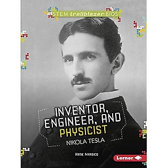 Inventor, Engineer, and Physicist Nikola Tesla (Stem Trailblazer Bios)
