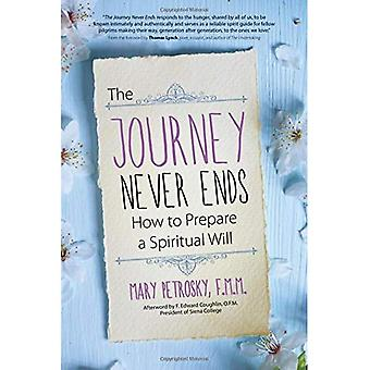 The Journey Never Ends: How to Prepare a Spiritual� Will