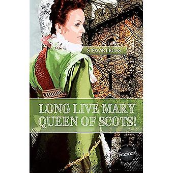 Long Live Mary, Queen of Scotts! (Timeliners)