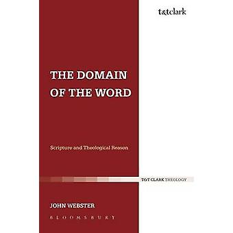 The Domain of the Word Scripture and Theological Reason by Webster & John