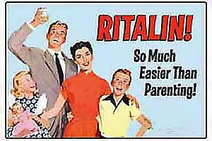 Ritalin! So much easier... funny fridge magnet