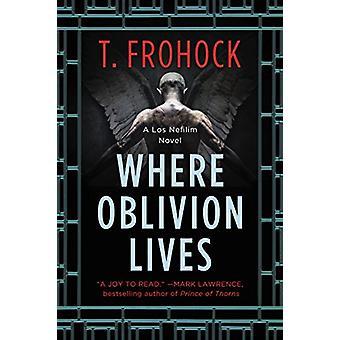 Where Oblivion Lives by Where Oblivion Lives - 9780062825612 Book